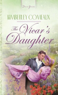 The Vicar's Daughter - eBook  -     By: Kimberley Comeaux