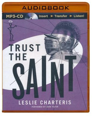 Trust the Saint - unabridged audio book on CD  -     Narrated By: John Telfer     By: Leslie Charteris