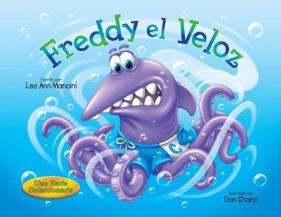 Freddy el Veloz (Fast Freddy)   -     By: Lee Ann Mancini