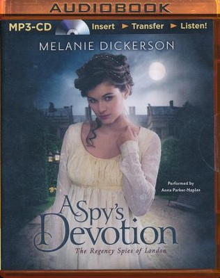 #1: A Spy's Devotion - unabridged audio book on MP3-CD  -     Narrated By: Anna Parker-Naples     By: Melanie Dickerson