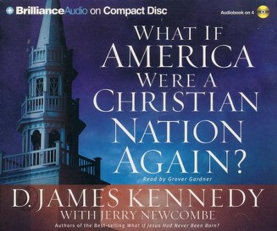 What if America Were a Christian Nation Again? - unabridged audio book on MP3-CD  -     Narrated By: Grover Newcombe     By: D. James Kennedy, Jerry Newcombe