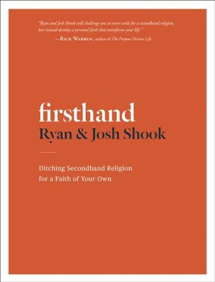 Firsthand: Ditching Secondhand Religion for a Faith of Your Own - eBook  -     By: Ryan Shook, Josh Shook