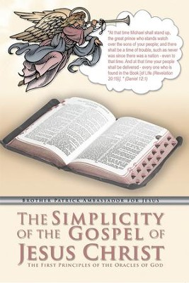 The Simplicity of the Gospel of Jesus Christ: The First Principles of the Oracles of God - eBook  -     By: Ambassador to