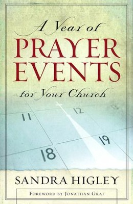 A Year of Prayer Events for Your Church  -     By: Sandra Higley
