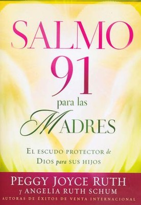 Salmo 91 para las Madres  (Psalm 91 for Mothers)  -     By: Peggy Joyce Ruth