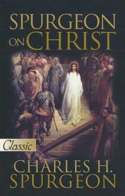 Spurgeon on Christ  -     By: Charles H. Spurgeon