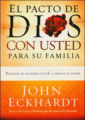 El Pacto de Dios con Usted para su Familia  (God's Covenant With You for Your Family)  -     By: John Eckhardt