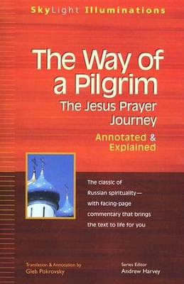 The Way of a Pilgrim, Annotated & Explained   -     By: Translated by Gleb Pokrovsky, Gleb Pokrovsky