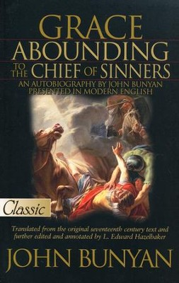 Grace Abounding to the Chief of Sinners  -     Edited By: L. Edward Hazelbaker     By: John Bunyan