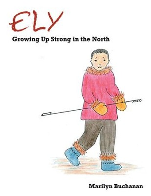 Ely: Growing Up Strong in the North - eBook  -     By: Marilyn Buchanan