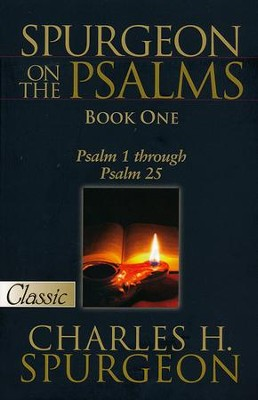 Spurgeon on the Psalms: Book One, Psalm 1 through Psalm 25   -     By: Charles H. Spurgeon