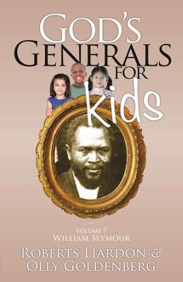 God's Generals For Kids: William Seymour  -     By: Roberts Liardon, Olly Goldenberg