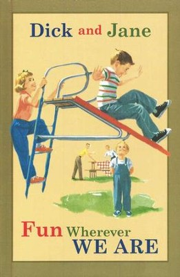 Dick and Jane: Fun Wherever We Are  -