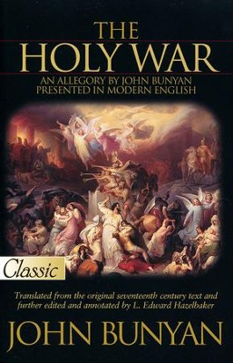 The Holy War: An Allegory By John Bunyan Presented in Modern English  -     By: John Bunyan