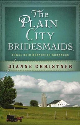 The Plain City Bridesmaids   -     By: Dianne Christner