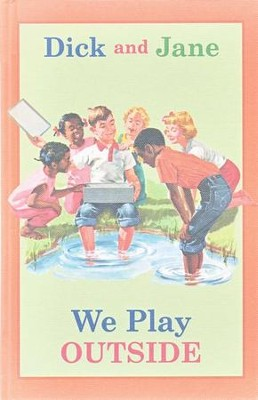 Dick and Jane: We Play Outside  -