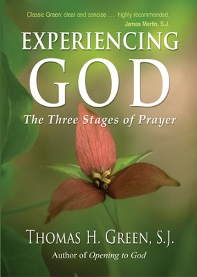 Experiencing God: The Three Stages of Prayer - eBook  -     By: Thomas H. Green S.J.