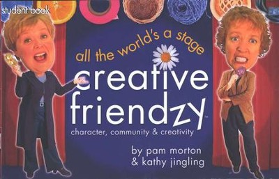 All the World's a Stage, Student Guide Creative Friendzy Series  -     By: Pam Morton, Kathy Jingling