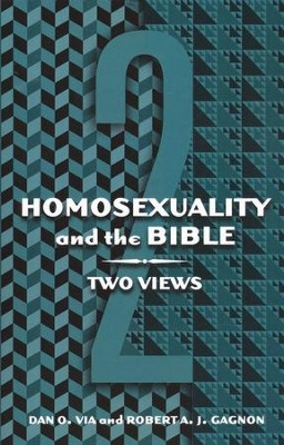 Homosexuality and the Bible: Two Views  -     By: Dan O. Via, Robert A.J. Gagnon