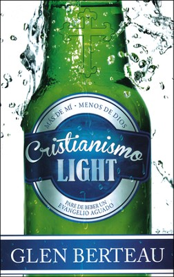 Cristianismo Light  (Christianity Lite)  -     By: Glen Berteau