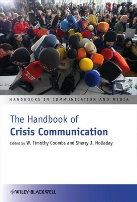 The Handbook of Crisis Communication  -     Edited By: W. Timothy Coombs, Sherry J. Holladay     By: W.Timothy Coombs(Ed.) & Sherry J. Holladay(Ed.)