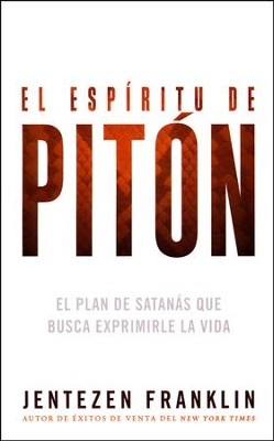 El Espiritu de Piton  (The Spirit of Python)  -     By: Jentezen Franklin