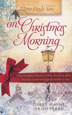 Love Finds You on Christmas Morning  -     By: Debby Mayne, Trish Perry
