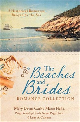 Beaches and Brides Romance Collection   -     By: Cathy Hake, Lynn Coleman, Mary Davis