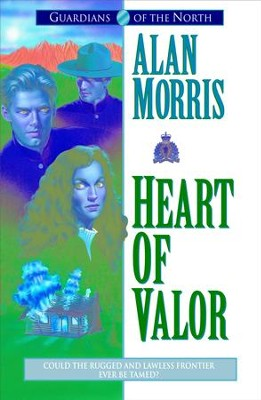 Heart of Valor (Guardians of the North Book #2) - eBook  -     By: Alan Morris