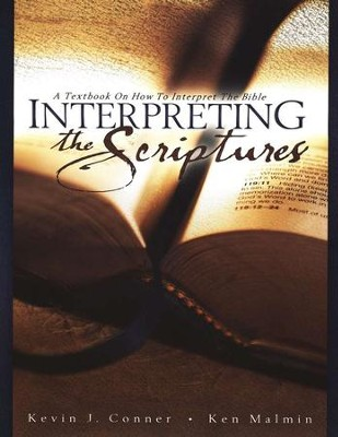 Interpreting the Scriptures   -     By: Kevin Conner, Ken Malmin