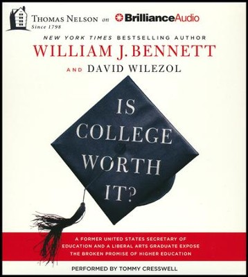 Is College Worth It?                                             -     By: William J. Bennett, David Wilezol, Tommy Cresswell