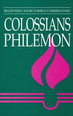 Colossians, Philemon: Believers  Church Bible Commentary  -     By: Ernest Martin