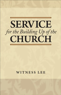 Service for the Building Up of the Church   -     By: Witness Lee