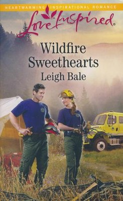 Wildfire Sweethearts  -     By: Leigh Bale