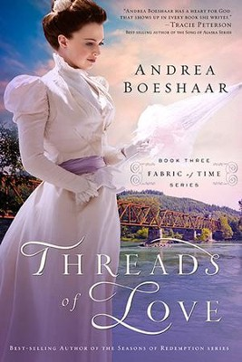 Threads of Love, Fabric of Time Series #3   -     By: Andrea Boeshaar