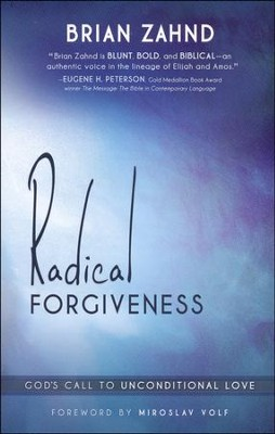 Radical Forgiveness: God's Call to Unconditional Love  -     By: Brian Zahnd