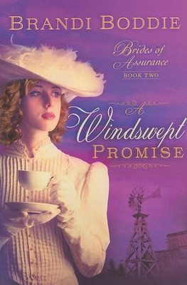A Windswept Promise, Brides of Assurance Series #2   -     By: Brandi Boddie