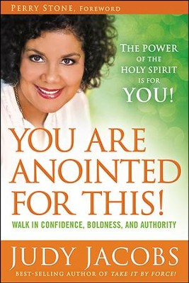 You Are Anointed for This!: Walk in Confidence, Boldness, and Authority  -     By: Judy Jacobs
