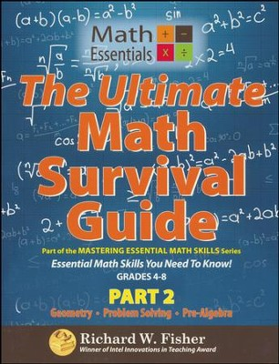 The Ultimate Math Survival Guide, Part 2 (Geometry, Problem Solving, Pre-Algebra) Gr. 4-8  -