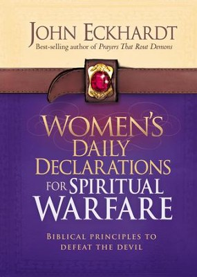 Women's Daily Declarations for Spiritual Warfare: Biblical Principles to Defeat the Devil  -     By: John Eckhardt
