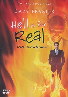 Hell is For Real: Cancel Your Reservation   -