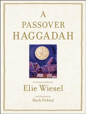 Passover Haggadah: As Commented Upon By Elie Wiesel and Illustrated b - eBook  -     By: Elie Wiesel, Mark Podwal, Mark Podwal