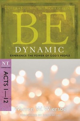 Be Dynamic (Acts 1-12) - eBook  -     By: Warren W. Wiersbe
