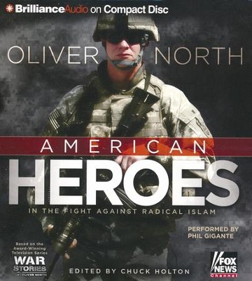 American Heroes, Abridged audio CD   -     Narrated By: Phil Gigante     Edited By: Chuck Holton     By: Oliver North