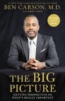 The Big Picture: Getting Perspective on What's Really Important in Life - eBook  -     By: Ben Carson M.D., Gregg Lewis