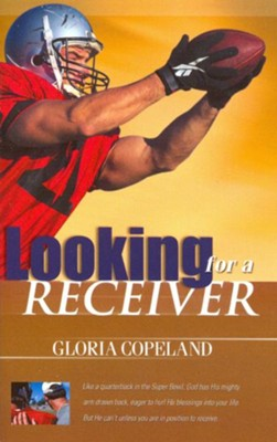 Looking for a Receiver - eBook  -     By: Gloria Copeland
