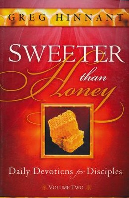 Sweeter Than Honey: Daily Devotions for Disciples  -     By: Greg Hinnant