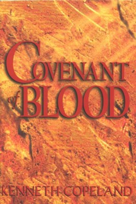 Covenant of Blood - eBook  -     By: Kenneth Copeland