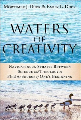 Waters of Creativity  -     By: Mortimer J. Duck, Emily L. Duck