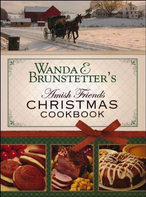 Wanda E. Brunstetter's Amish Friends Christmas Cookbook  -     By: Wanda E. Brunstetter